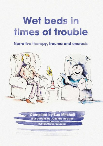 Wet beds in times of trouble: Narrative therapy, trauma and enuresis