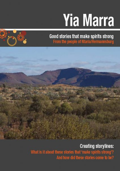 Yia Marra: Good stories that make spirits strong – from the people of Ntaria/Hermannsburg