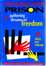 Beyond the Prison: Gathering dreams of freedom