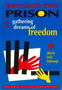 Beyond the Prison: Gathering dreams of freedom — David Denborough (ed)