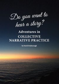 Do you want to hear a story? Adventures in collective narrative practice — David Denborough