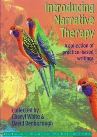 Introducing narrative therapy: A collection of practice-based writings — Cheryl White and David Denborough (eds)