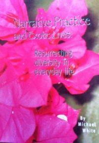 Narrative Practice & Exotic Lives — Michael White