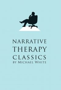Narrative Therapy Classics — Michael White