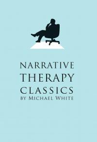 Narrative Therapy Classics — Michael White