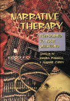 Narrative Therapy: Responding to your questions — Shona Russell & Maggie Carey (compiled by)