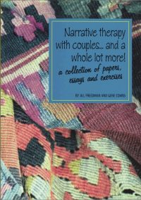 Narrative therapy with couples… and a whole lot more: a collection of papers, essays and exercises —Jill Freedman and Gene Combs