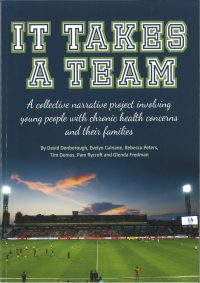 It Takes a Team: A collective narrative project involving young people with chronic health concerns and their families — David Denborough, Evelyn Culnana, Rebecca Peters, Tim Demos, Pam Rycroft and Glenda Fredman