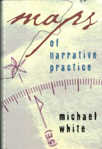 Maps of Narrative Practice — Michael White