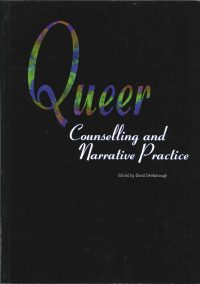 Queer counselling & narrative practice — David Denborough (ed)