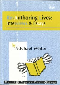 Re-Authoring Lives: Interviews and Essays — Michael White