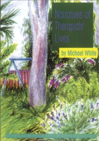 Narratives of Therapists' Lives  — Michael White