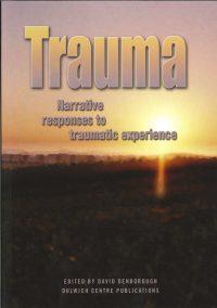Trauma: Narrative responses to traumatic experience — David Denborough (ed)