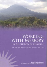 Working with memory in the shadow of genocide: The narrative practices of Ibuka trauma counsellors — David Denborough