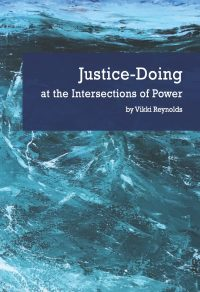 Justice-Doing at The Intersections of Power: Community Work, Therapy and Supervision — Vikki Reynolds