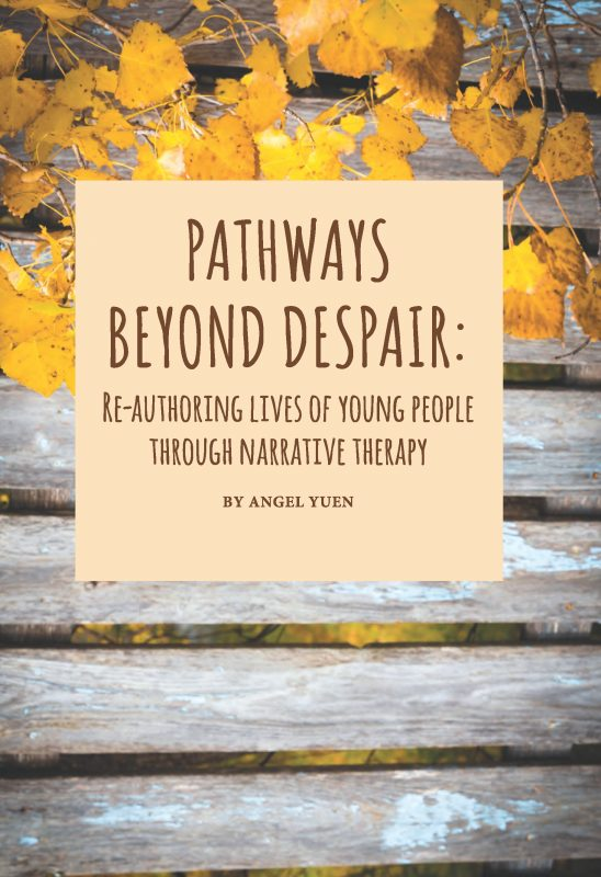 Pathways Beyond Despair: Re-Authoring Lives of Young People Through Narrative Therapy