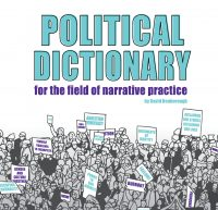 Political Dictionary for the field of narrative practice — David Denborough